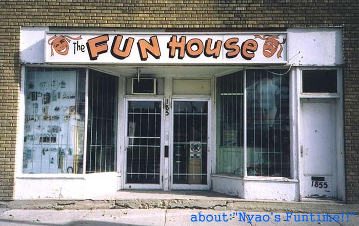プロフィール:ここNyaos Funtimeは「Nyaos Funhouse」のダイアリー版として発足しました。